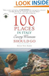 100 Places in Italy Every Woman Should Go (Travelers' Tales)