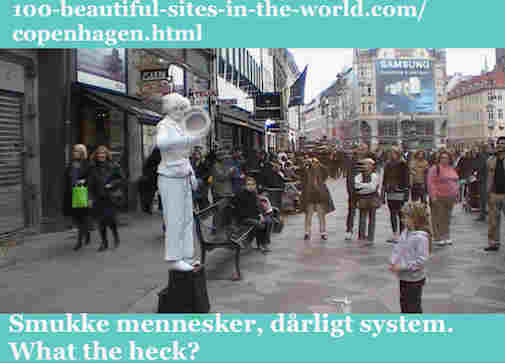100-beautiful-sites-in-the-world.com/copenhagen.html: Copenhagen: Beautiful Danes enjoy innovation street art. Smukke Mennesker, Dårlige System. What the heck?