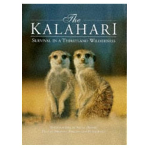 The Kalahari: Survival in a Thirstland Wilderness